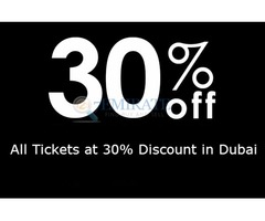 All Tickets at 30% Discount in Dubai