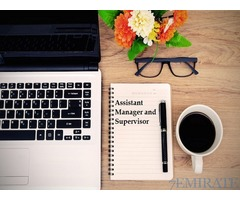 Assistant Manager and Supervisor Required in Dubai
